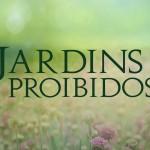 """Conheça as personagens de """"Jardins Proibidos"""""""