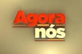 """""""Agora Nós"""" estreia nova rubrica"""