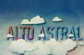 """""""Alto Astral"""": Resumo de 4 a 10 de maio"""