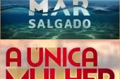 """""""A Única Mulher"""" ameaça """"Mar Salgado"""""""