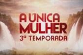 """Saiba quantos episódios vai ter a 3ª temporada de """"A Única Mulher"""""""