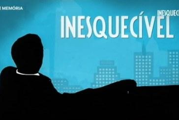 """""""Inesquecível"""" homenageia Nicolau Breyner no próximo sábado"""
